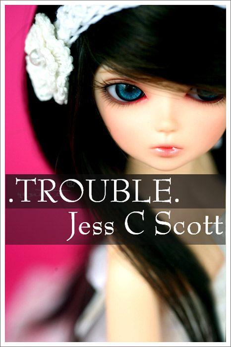 Jess C Scott - Trouble (poetry, poetry book)