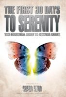 Cover for 'The First 30 Days to Serenity: The Essential Guide to Staying Sober'