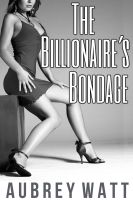 Cover for 'The Billionaire's Bondage'