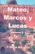 Mateo, Marcos y Lucas (volumen 2) by F. Wayne Mac Leod