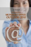 Cover for 'To The Point, Organizing With Microsoft Office Outlook 2010'