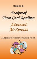 Cover for 'Foolproof Tarot Card Reading: Advanced Air Spreads - Series 8'