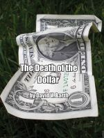 Cover for 'The Death of the Dollar'