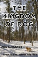 Cover for 'The Kingdom of Dog'
