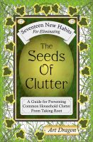 Cover for 'The Seeds of Clutter: A Guide for Preventing Common Household Clutter From Taking Root'