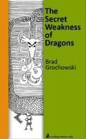 Cover for 'The Secret Weakness of Dragons'