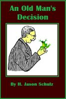 Cover for 'An Old Man's Decision'