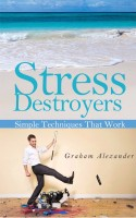 Stress Destroyers - Simple Techniques That Work