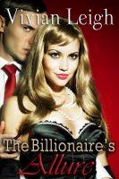 Vivian Leigh - The Billionaire's Allure (Billionaire Erotic Romance)