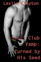 Cover for 'Club Vamp: Turned By His Seed'