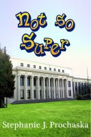 Cover for 'Not So Super'