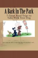Cover for 'A Bark In The Park-Great Road Trips To Take With Your Dog'