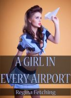 Cover for 'A Girl in Every Airport (M/F Mile-high Erotica)'