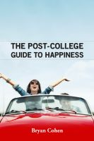 Cover for 'The Post-College Guide to Happiness'