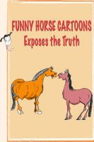 Cover for 'Funny Horse Cartoons Exposes the Truth'