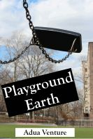 Cover for 'Playground Earth'