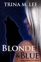 Cover for 'Blonde & Blue (Alexa O'Brien Huntress Book 4)'