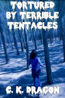Cover for 'Tortured By Terrible Tentacles'