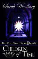 Cover for 'Children of Time (The After Cilmeri Series)'