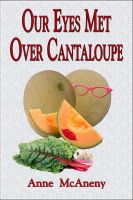 Cover for 'Our Eyes Met Over Cantaloupe'