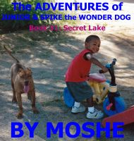 Cover for 'The Adventures of Junior and Spike the Wonder Dog. Book 31: Secret Lake'