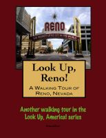 Cover for 'Look Up, Reno! A Walking Tour of Reno, Nevada'