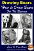 Drawing Bears : How to Draw Bears For the Beginner by Adrian Sanqui