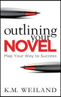 Cover for 'Outlining Your Novel: Map Your Way to Success'