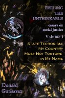 Cover for 'Feeling the Unthinkable Vol. 1: State Terrorism - My Country Must Not Torture in My Name'
