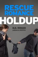 Cover for 'Rescue Romance: Holdup'