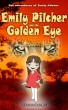 Emily Pilcher and the Golden Eye (The Adventures of Emily Pilcher Book 2) by Graham Duncan