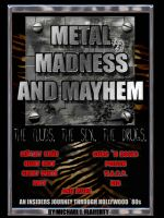 Cover for 'Metal, Madness & Mayhem - An Insider's Journey Through the Hollywood '80s'
