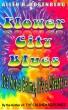 FLOWER CITY BLUES It isn't a crime, it's a lifestyle by Allen Rosenberg