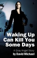 Cover for 'Waking Up Can Kill You Some Days'