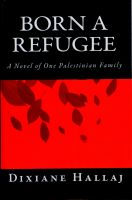 Cover for 'Born a Refugee: A Novel of One Palestinian Family'