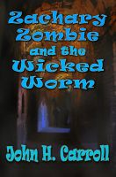 Cover for 'Zachary Zombie and the Wicked Worm'