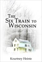 Cover for 'The Six Train to Wisconsin'