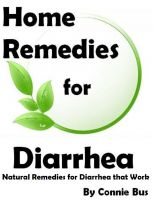 Cover for 'Home Remedies for Diarrhea - Natural Remedies for Diarrhea that Work'