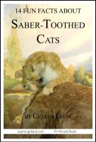 Cover for '14 Fun Facts About Saber-Toothed Cats: A 15-Minute Book'