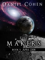 Cover for 'The Makers, Book 1: April 2208  (A New Space Opera)'