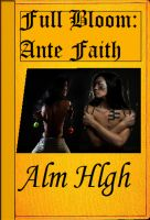 Cover for 'Full Bloom: Ante Faith'
