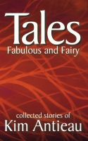 Cover for 'Tales Fabulous and Fairy, Volume 1'