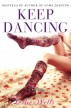 Keep Dancing by Leslie Wells