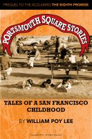 Cover for 'Portsmouth Square Stories: Tales of A San Francisco Childhood'