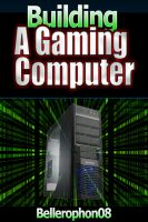 Cover for 'Building a Gaming Computer'