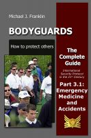 Cover for 'Bodyguards - How to protect others - Part 3.1 - Emergency Medicine and Accidents'