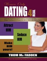 Cover for 'Dating For Real: Attract Him. Seduce Him. Make Him Yours...for Women'