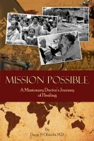 Cover for 'Mission Possible: A Missionary Doctor's Journey of Healing'