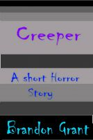Cover for 'Creeper; A Short Horror Story'