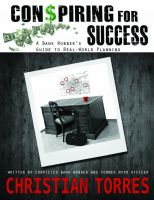 Cover for 'Conspiring For Success: A Bank Robber's Guide to Real-World Planning'